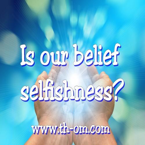 belief, selfishness