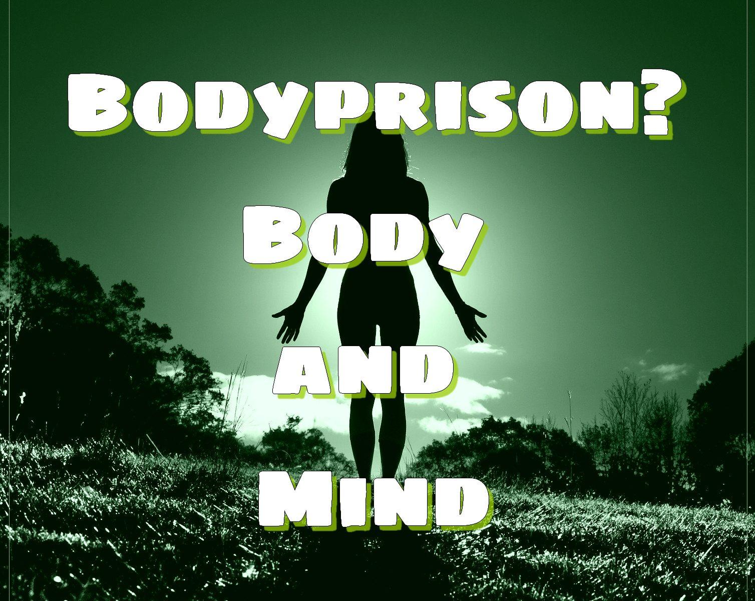 Body, Prison